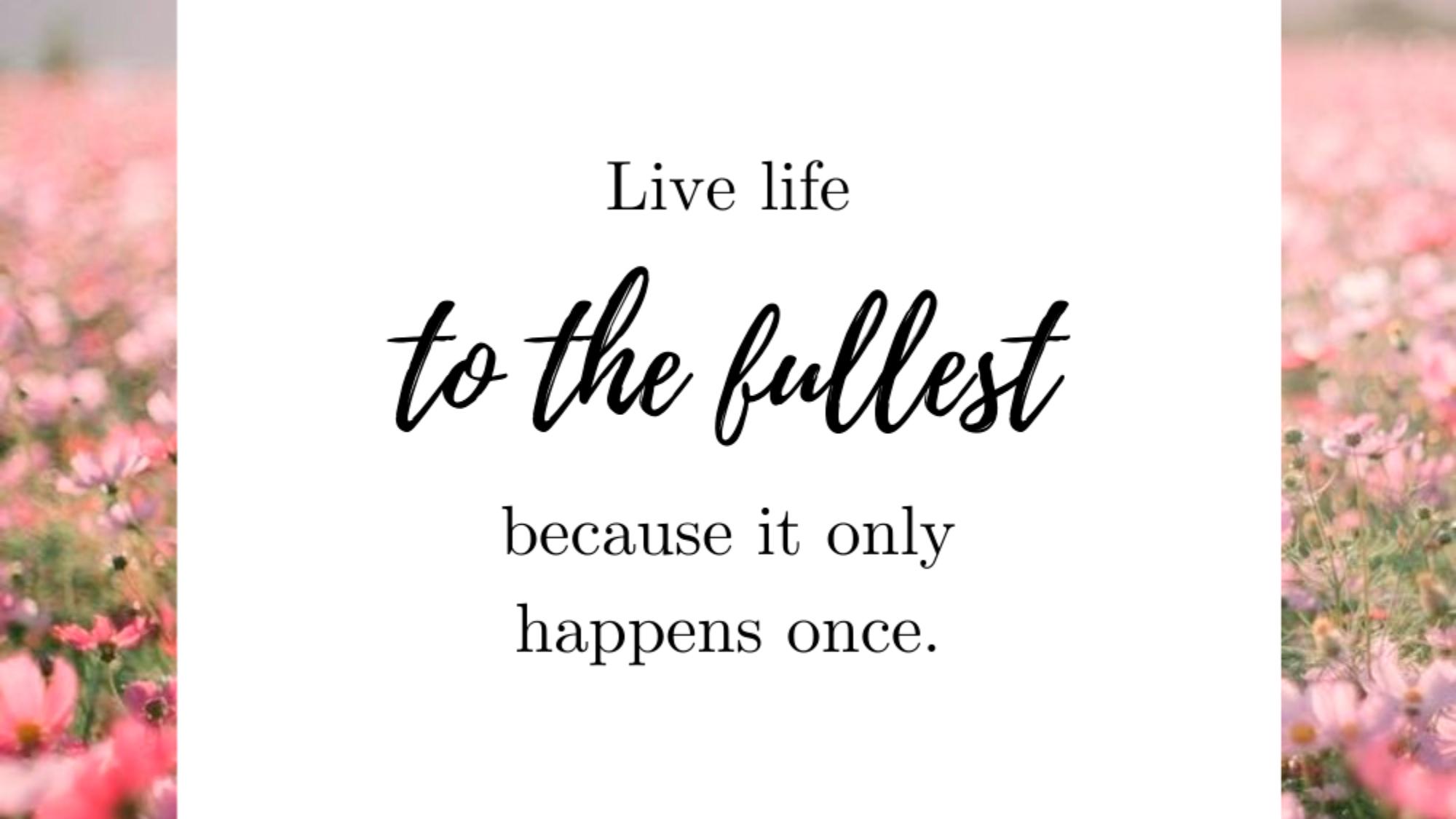 Elä täyttä elämää